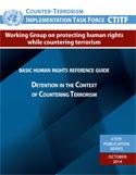 Basic Human Rights Reference Guide: Detention in the Context of Countering Terrorism