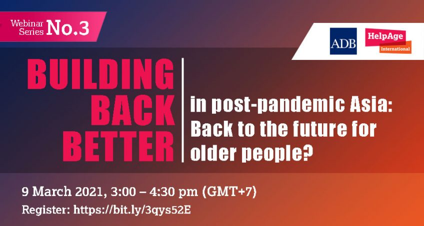 Building Back Better in post-pandemic Asia: Back to the future for older people?