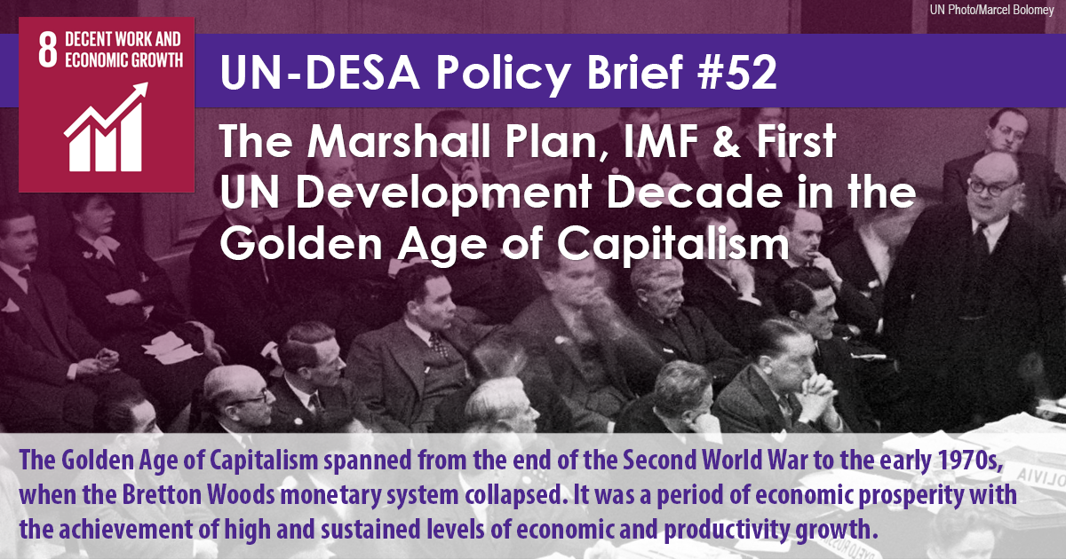 The Marshall Plan, IMF & First UN Development Decade in the Golden