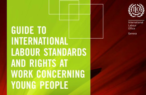 Guide to International Labour Standards and Rights at Work Concerning Young People