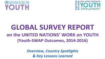 Global Survey Report on the United Nations' Work on Youth- (Youth- SWAP Outcomes, 2014-2016)