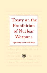 Treaty on the Prohibition of Nuclear Weapons: Signature and Ratification
