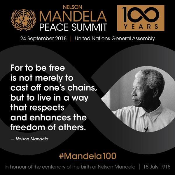 Mandela Peace Summit poster with the quote: 'For to be free is not merely to cast off one's chains, but to live in a way that respects and enhances the freedom of others'