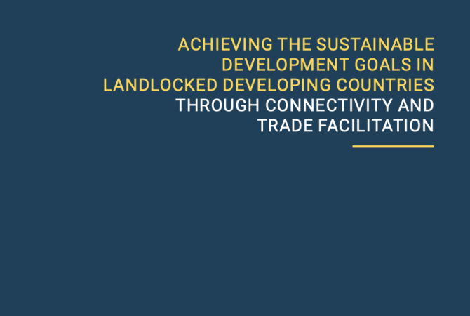 Cover of the Achieving the SDGs in LLDCs Through Connectivity and Trade Facilitation