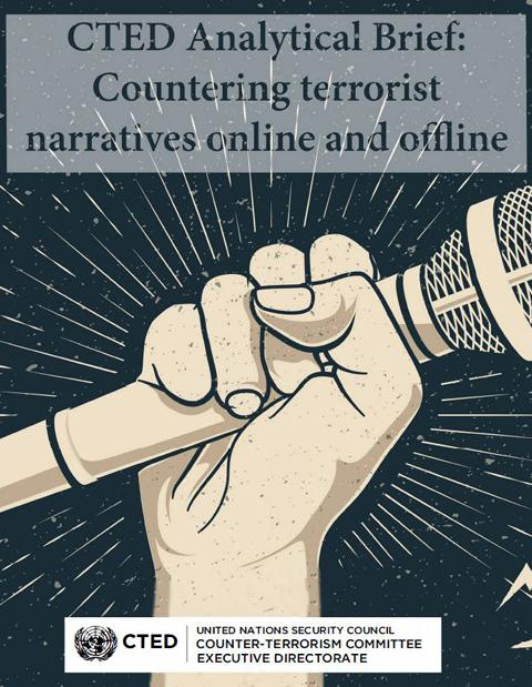 CTED Analytical Brief – Countering Terrorist Narratives Online and Offline