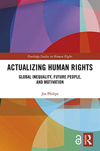 Actualizing Human Rights: Global Inequality, Future People, and Motivation