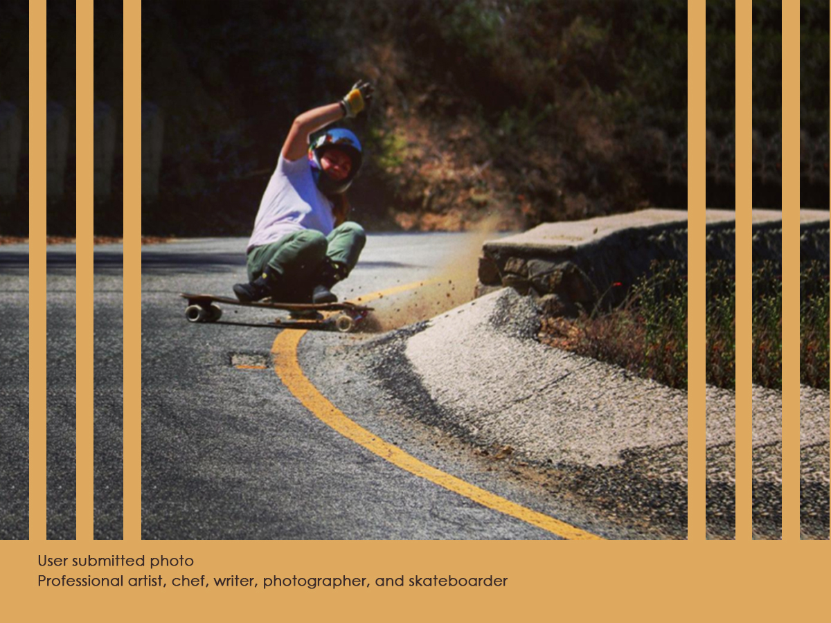Professional artist, chef, writer, photographer, and skateboarder