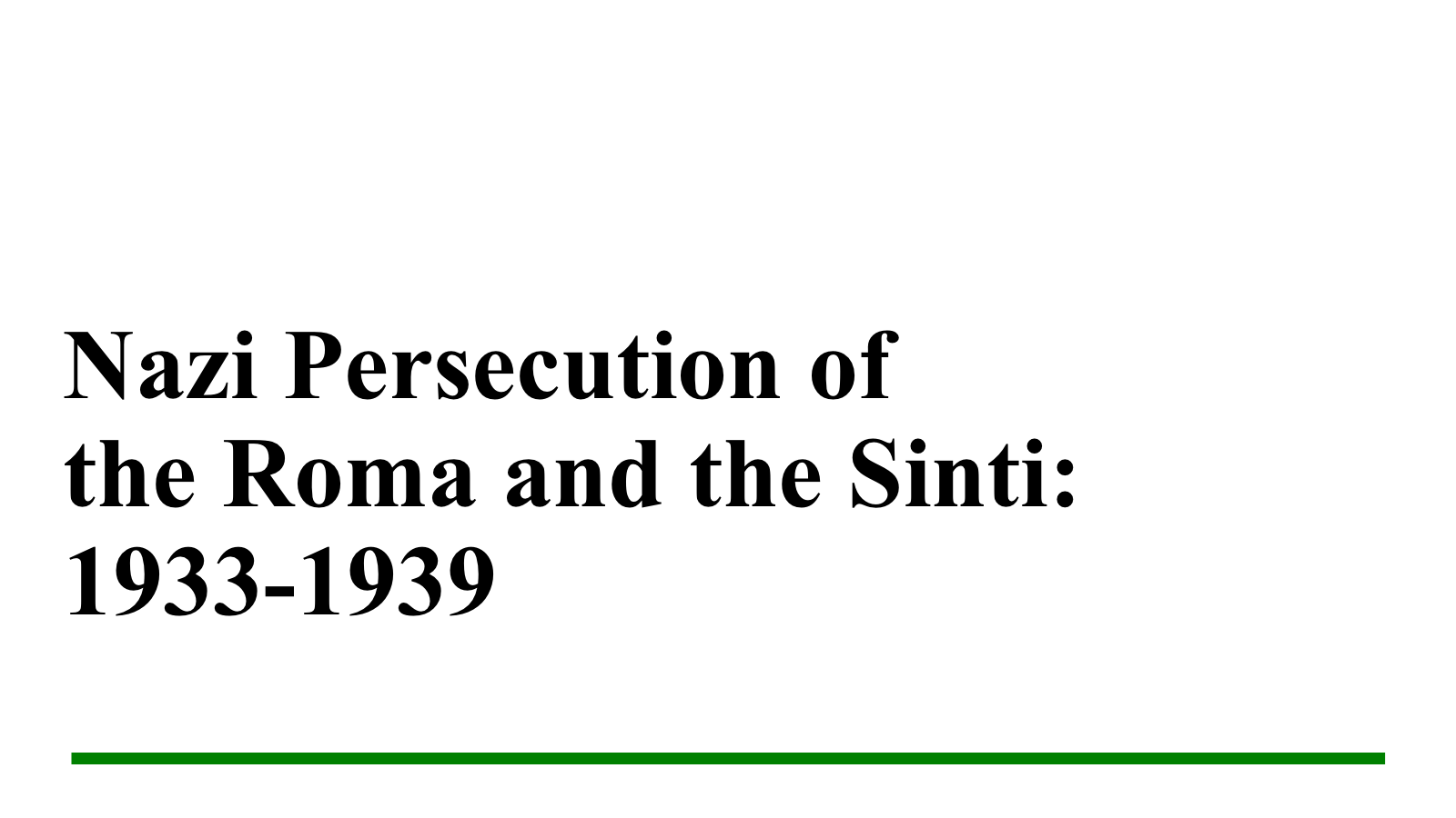 Nazi Persecution of the Roma and the Sinti