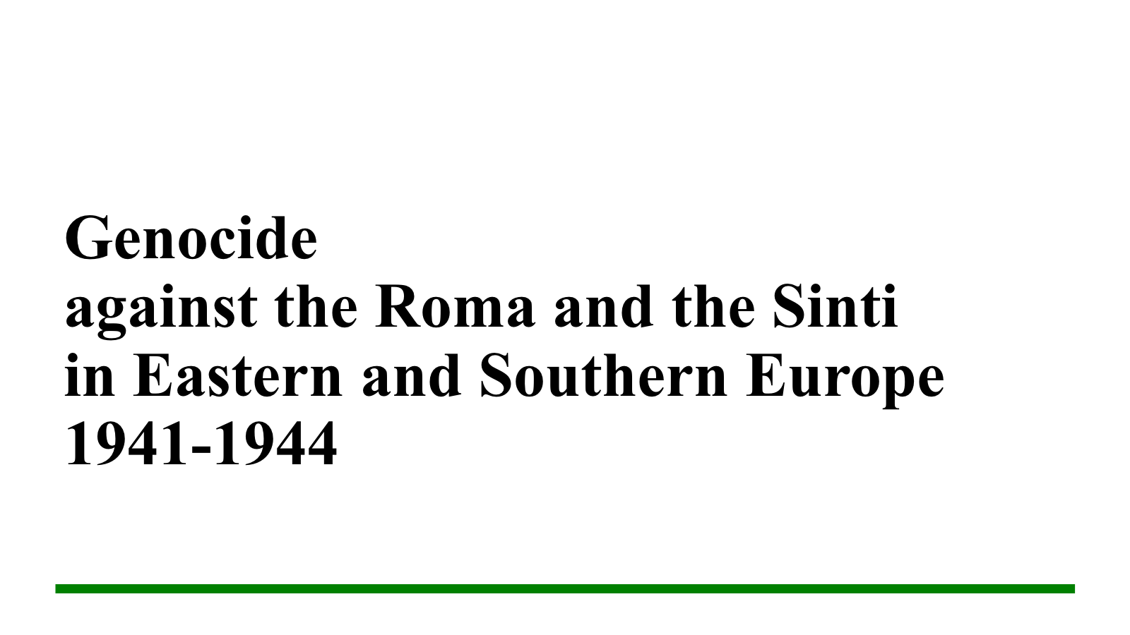 Genocide Against the Roma and the Sinti