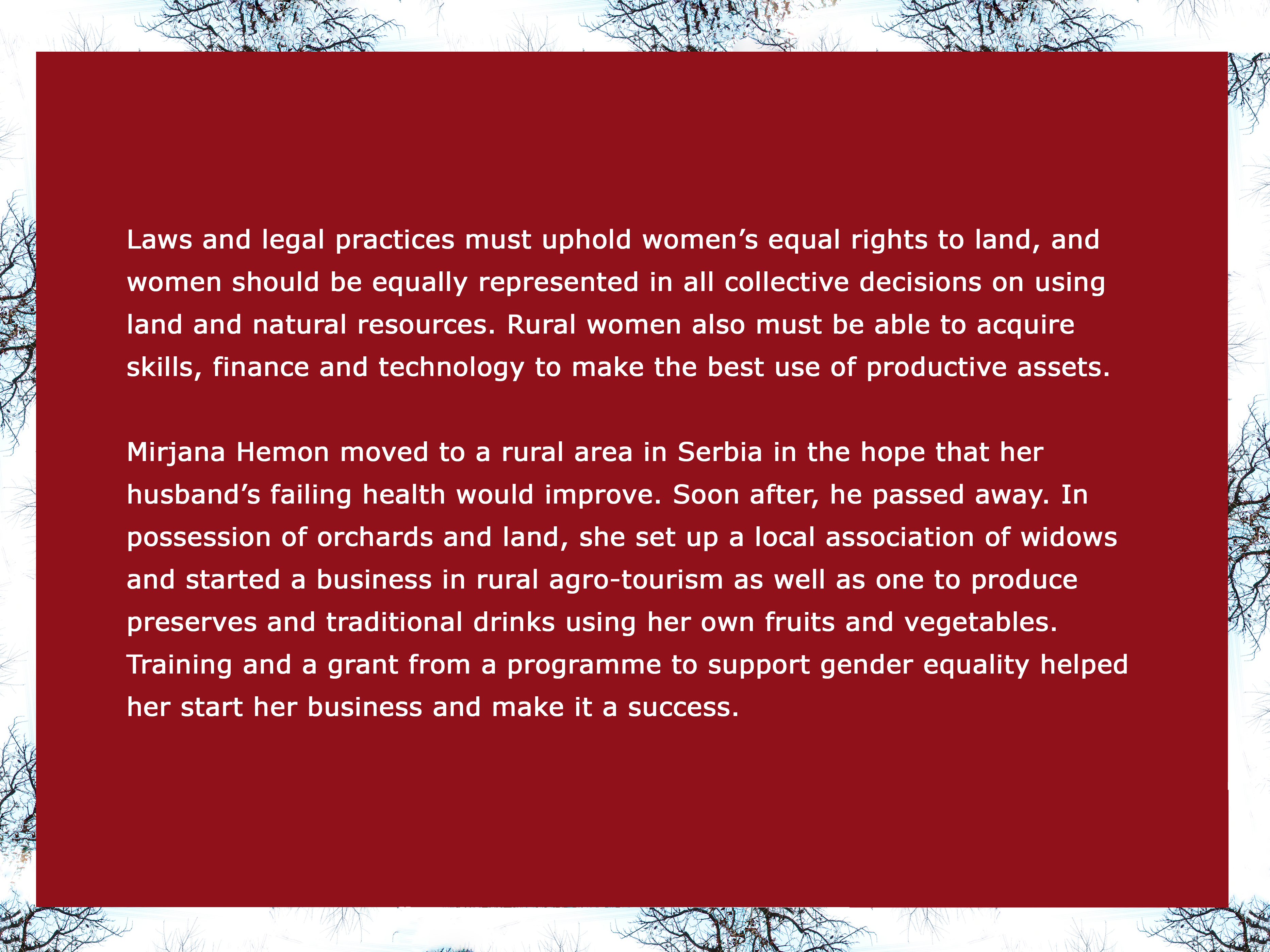 Laws and legal practices must uphold women's equal rights to land, and women should be equally represented in all collective decisions on using land and natural resources