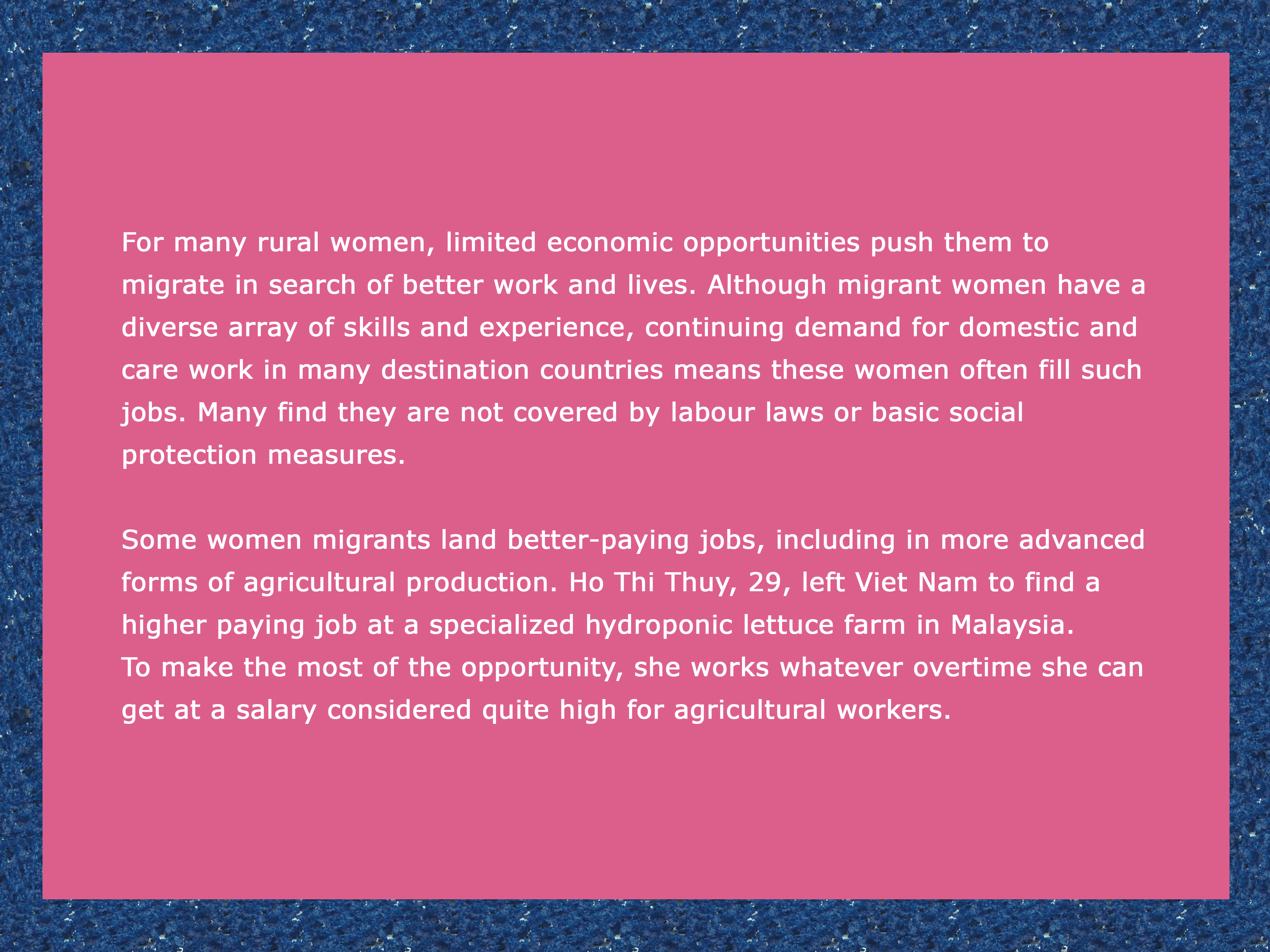 For many rural women, limited economic opportunities push them to  migrate in search of better work and lives.