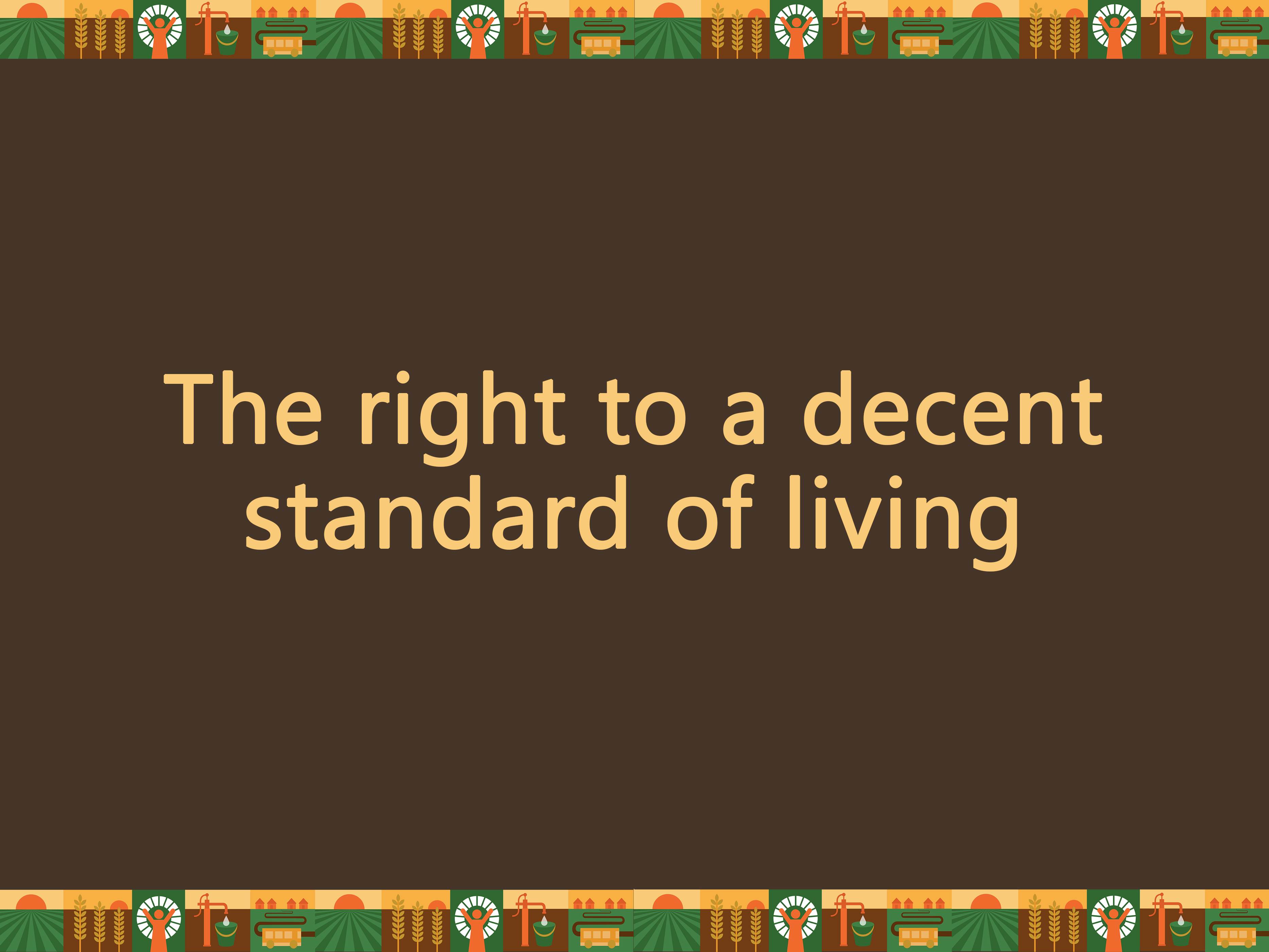 The right to a decent standard of living