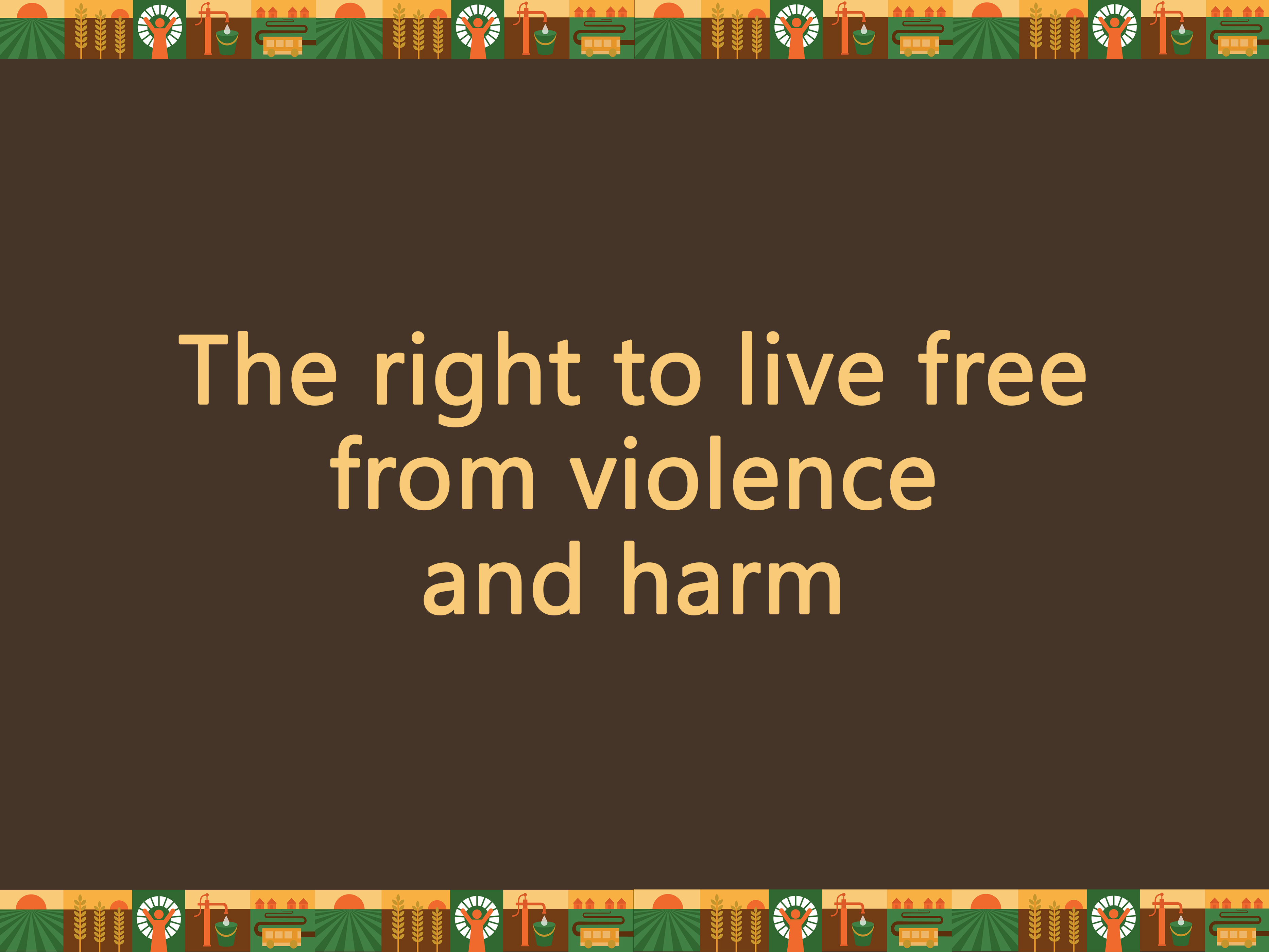 The right to live free from violence and harm