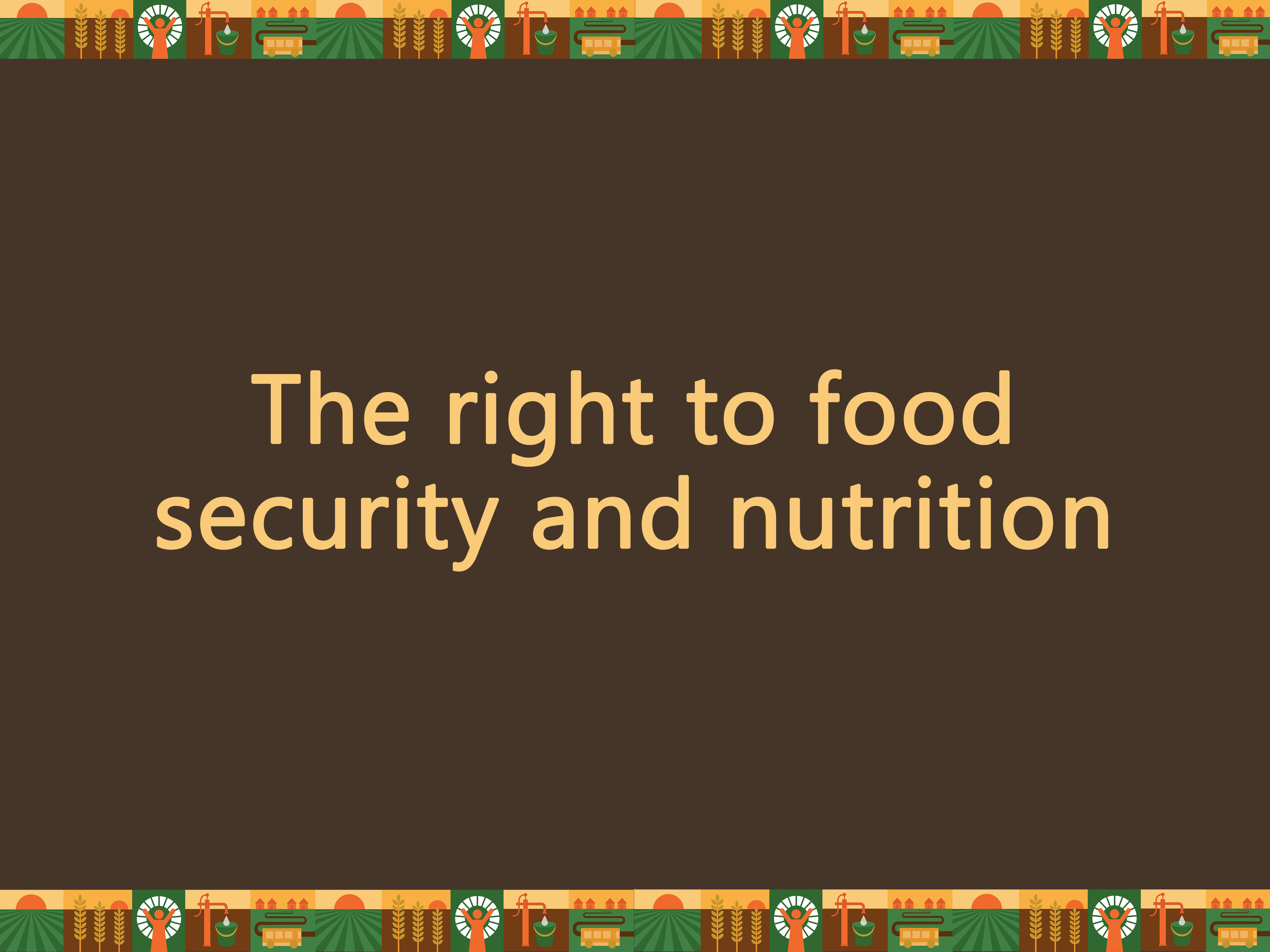 The right to food security and nutrition