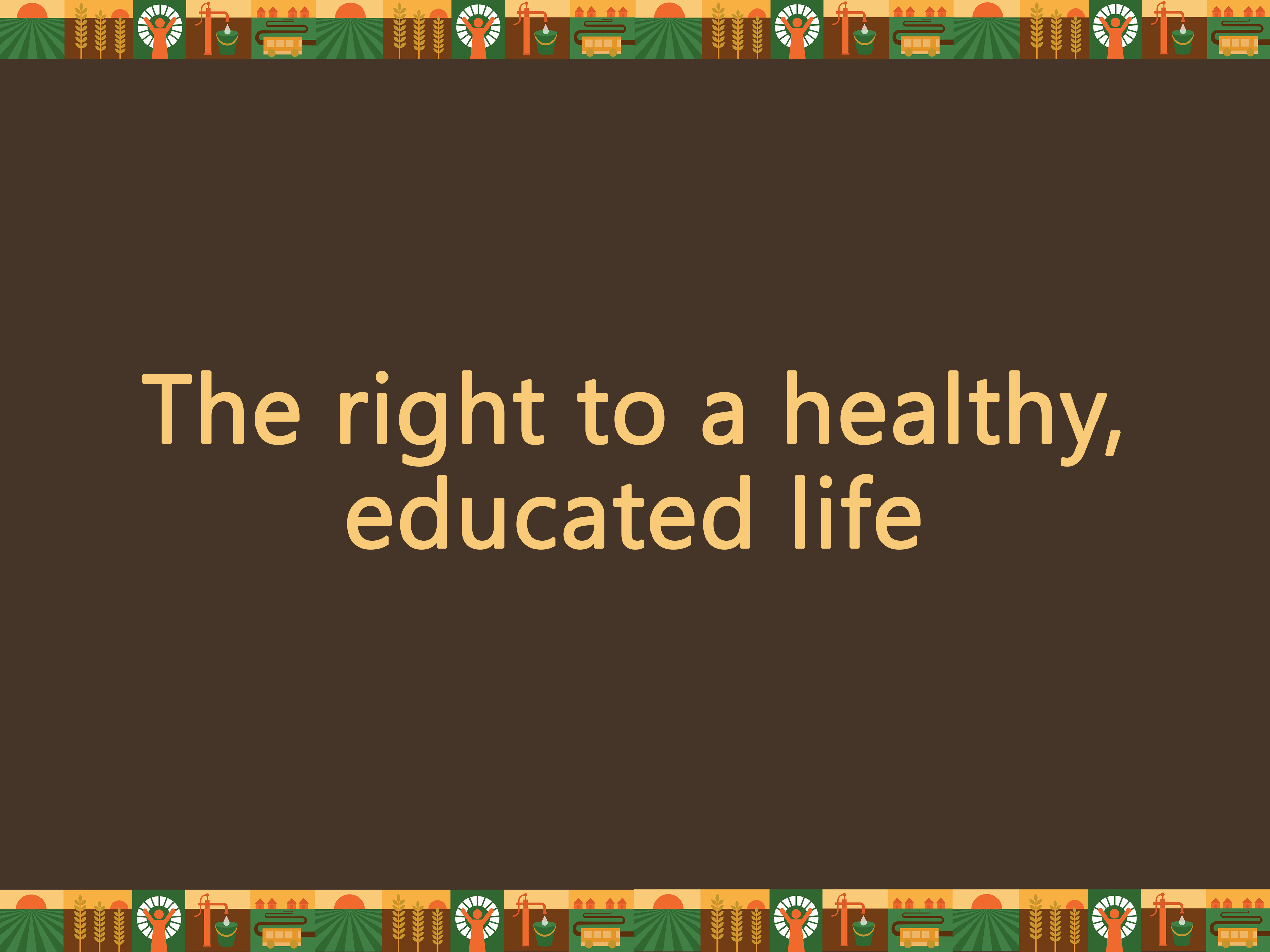 The right to a healthy, educated life