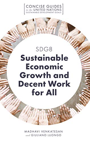 SDG8 - Sustainable Economic Growth and Decent Work for All