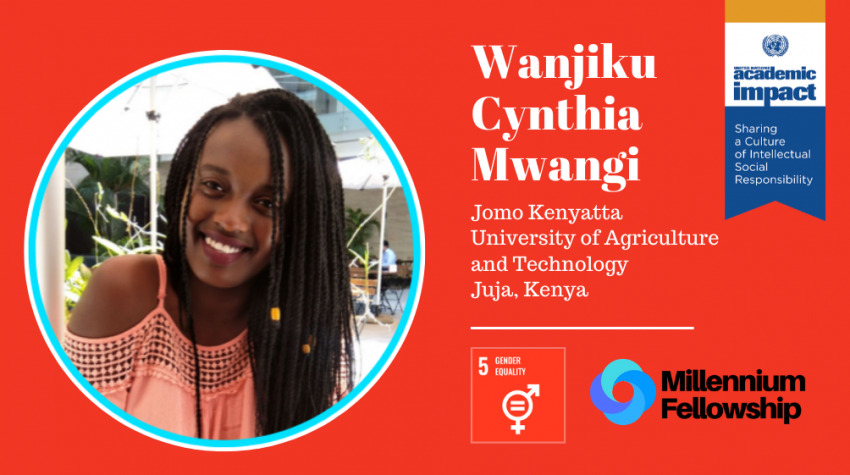 Wanjiku Cynthia Mwangi, a Millennium Fellow for the class of 2019, aspires to end period poverty and to empower a new generation of women to become future leaders through the Transform a Girl's Life Initiative.