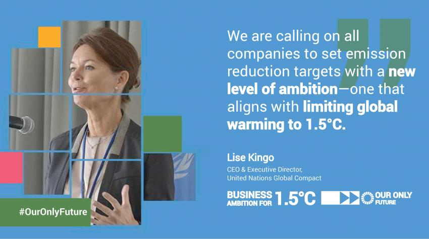 The UN Global Compact and partners are calling on companies to step up and commit to set science-based targets aligned with limiting global temperature rise to 1.5°C above pre-industrial levels.