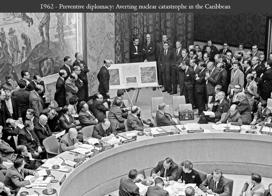 1962 - Preventive diplomacy: Averting nuclear catastrophe in the Caribbean