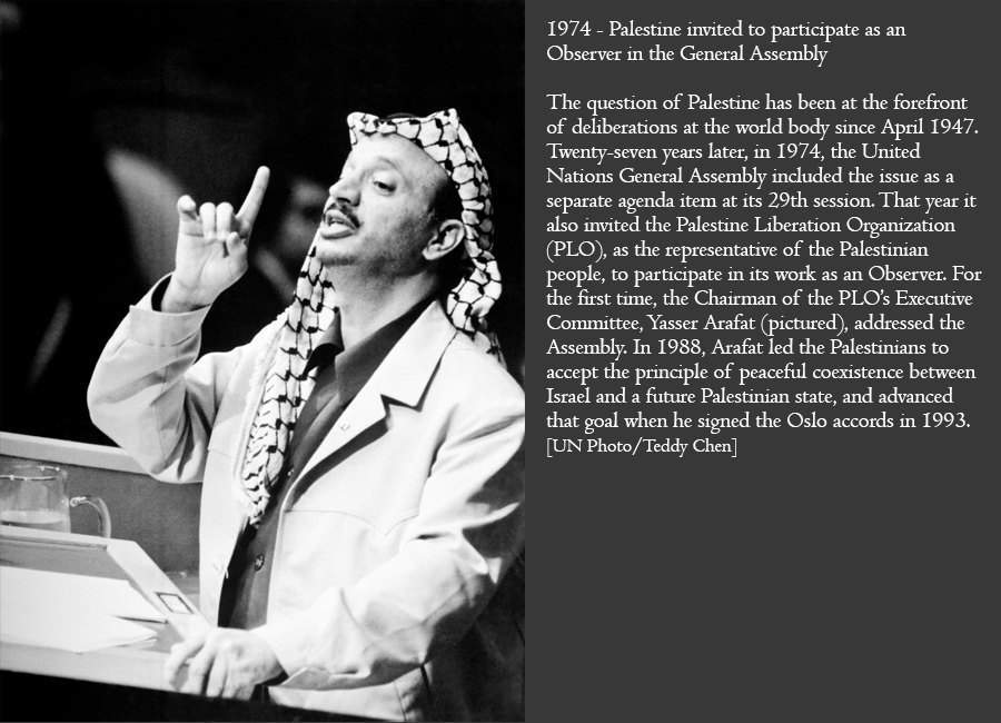 1974 - Palestine invited to participate as an Observer in the General Assembly