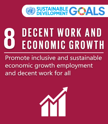 SDG Goal 8 - DECENT WORK AND ECONOMIC GROWTH
