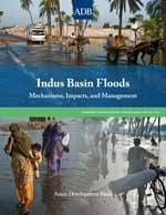 Indus Basin Floods: Mechanisms, Impacts, and Management