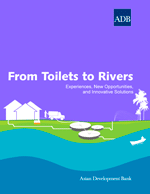 From Toilets to Rivers: Experiences, New Opportunities, and Innovative Solutions