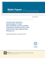 Achieving Financial Sustainability and Recovering Costs in Bank Financed Water Supply and Sanitation and Irrigation Projects.