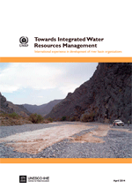 Towards Integrated Water Resources Management. International experience in development of river basin organisations.
