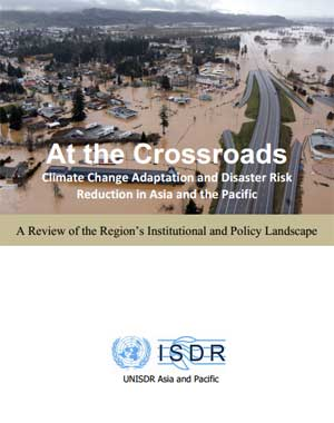 At the Crossroads. Climate Change Adaptation and Disaster Risk Reduction in Asia and the Pacific