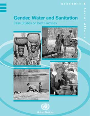 Gender, Water and Sanitation. Case Studies on Best Practices