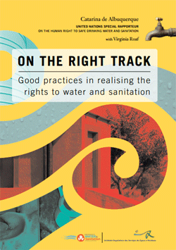 On the right track. Good practices in realising the rights to water and sanitation