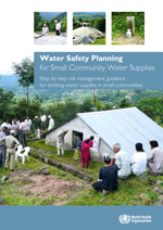 Water Safety Planning for Small Community Water Supplies. Step-by-step risk management guidance for drinking-water supplies in small communities.