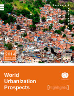 World Urbanization Prospects, the 2014 revision. Highlights